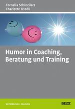 Cornelia Schinzilarz und Charlotte Friedli, «Humor in Coaching, Beratung und Training» (Verlag Beltz)