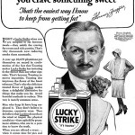 Lucky Strike: That's the easiest way I know to keep from getting fat
